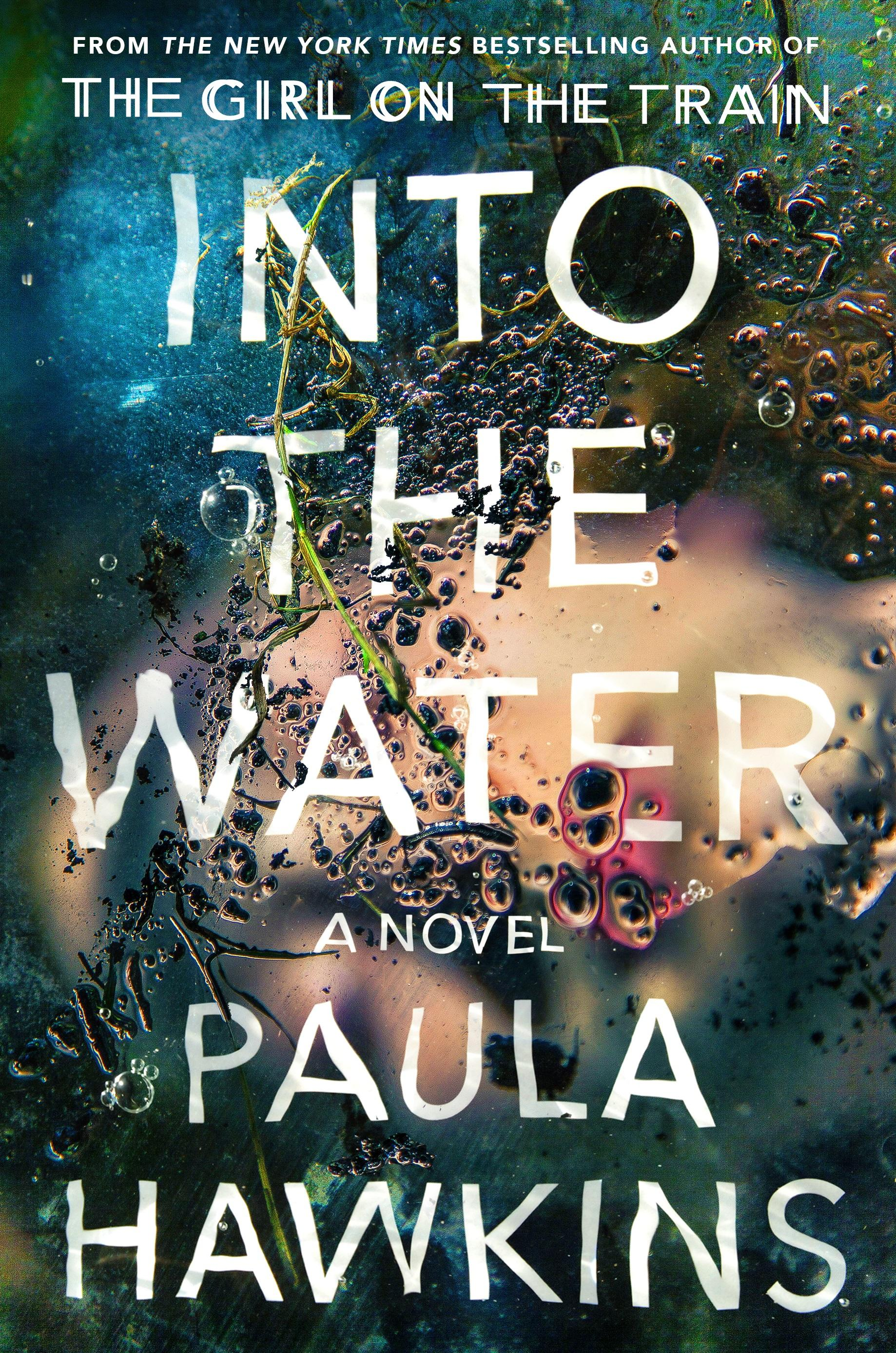 Into the Water (Novel/Mystery) by Paula Hawkins / Image courtesy of Riverhead Books // Published: 6.17.17