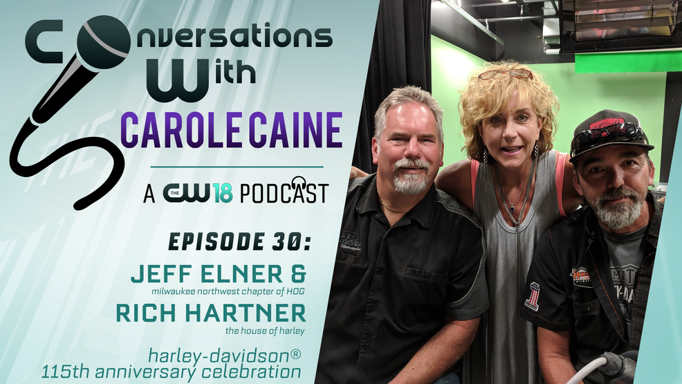 Conversations With Carole Caine | Episode 30 : Harley-Davidson® 115th Celebration