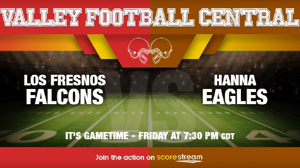 Listen Live: Brownsville Hanna Eagles vs. Los Fresnos Falcons