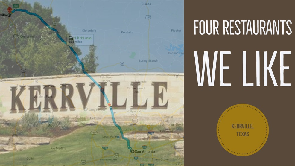 Covering Kerrville 4 Restaurants You Have To Try Woai