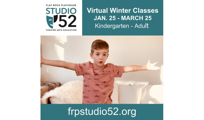 Studio 52, the educational wing of Flat Rock Playhouse in Henderson County, will kick off its 9-week virtual online courses for all ages, from children 5 years old up through adults, on Jan. 25. The courses will run through March 22. The final day of registration is Thursday, Jan. 21. (Photo courtesy of Studio 52)