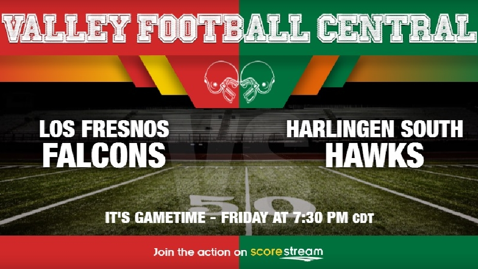 Listen Live: Los Fresnos Falcons vs. Harlingen South Hawks