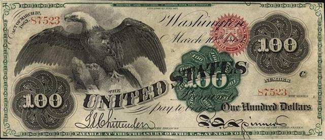 During the Civil War, both sides issued money not backed by gold or silver to fund war costs. This is a $100 Greenback issued by the North from 1863.